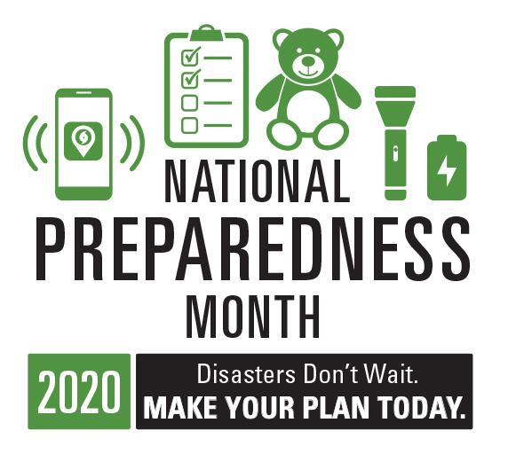 National Preparedness Month 2020. Disasters don't wait. Make your plan today.