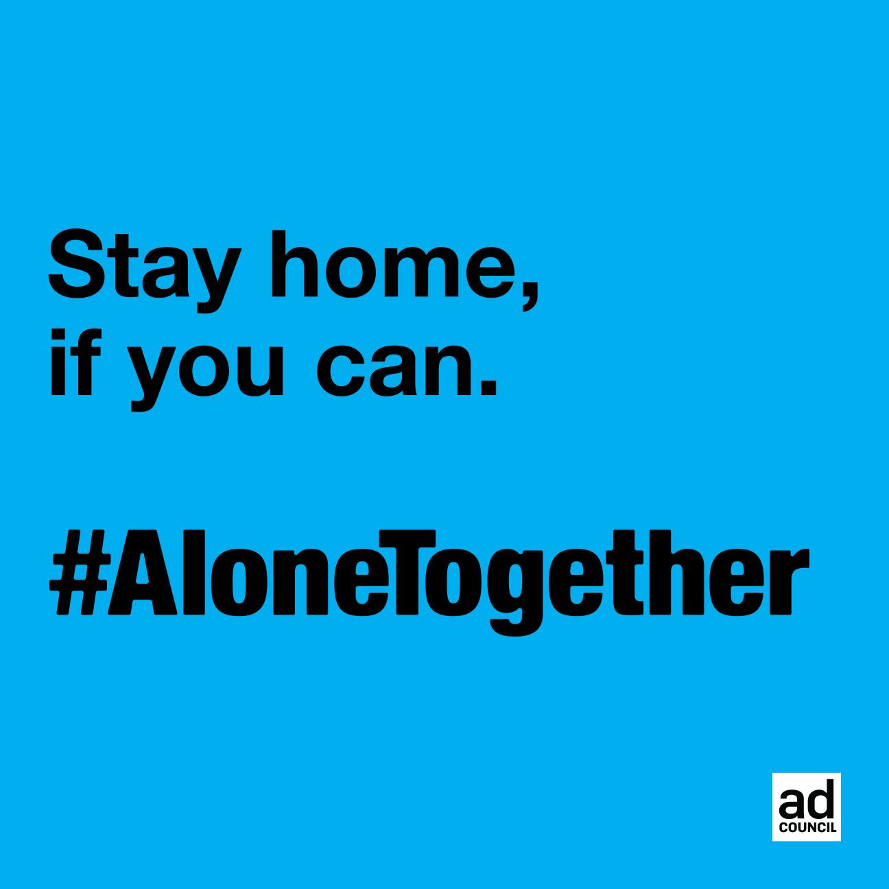 Stay home, if you can. #AloneTogether