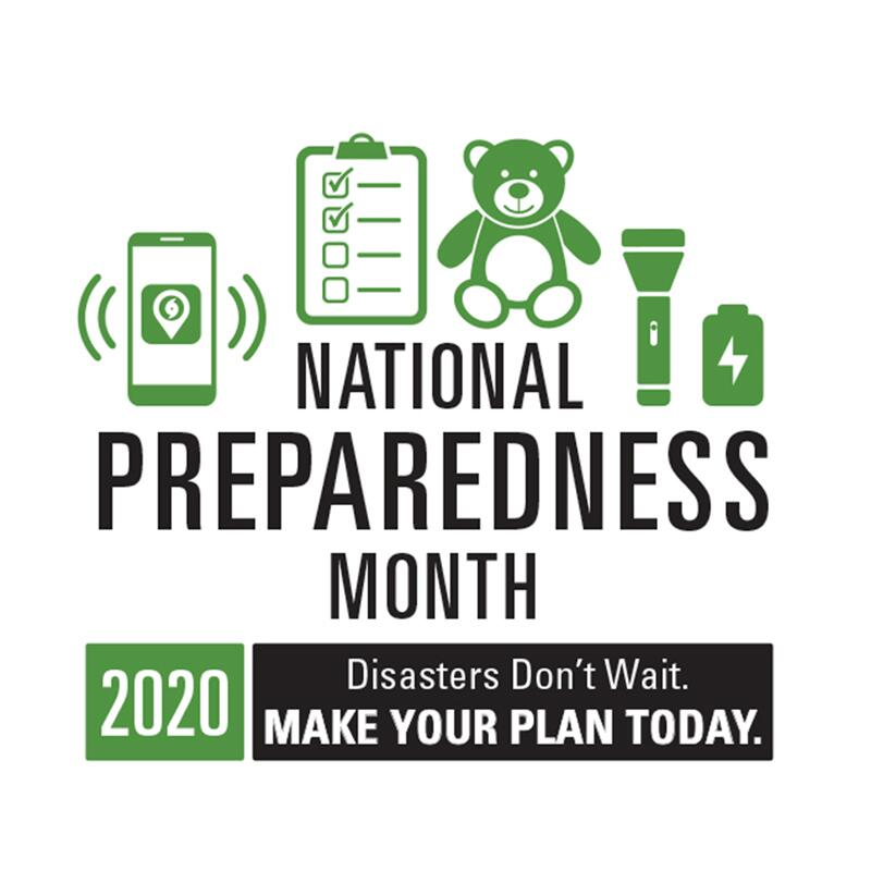National Preparedness Month 2020 Disasters don't wait. Make your plan today.