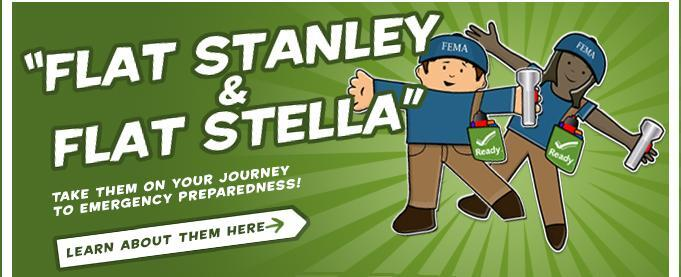 Flat Stanley and Flat Stella - Take them on your journey to emergency preparedness! Learn about him here!