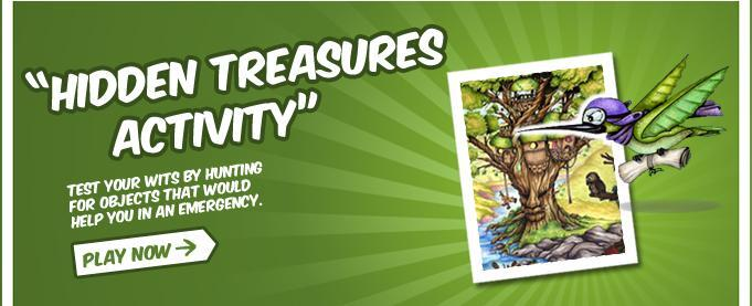 Hidden Treasure Activity - Test your wits by hunting for objects that would help you in an emergency. Play Now!