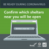 Be Ready for Disasters During Coronavirus. Confirm which shelters near you will be open. Computer with a search for shelters open.
